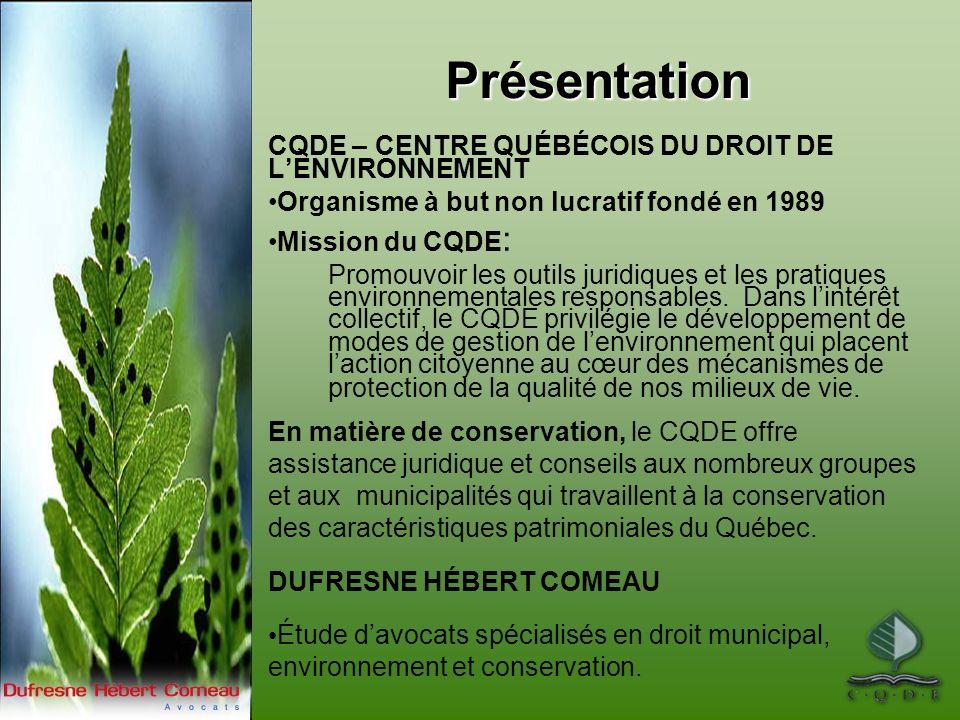 Présentation CQDE – CENTRE QUÉBÉCOIS DU DROIT DE LENVIRONNEMENT Organisme à but non lucratif fondé en 1989 Mission du CQDE : Promouvoir les outils juridiques et les pratiques environnementales responsables.