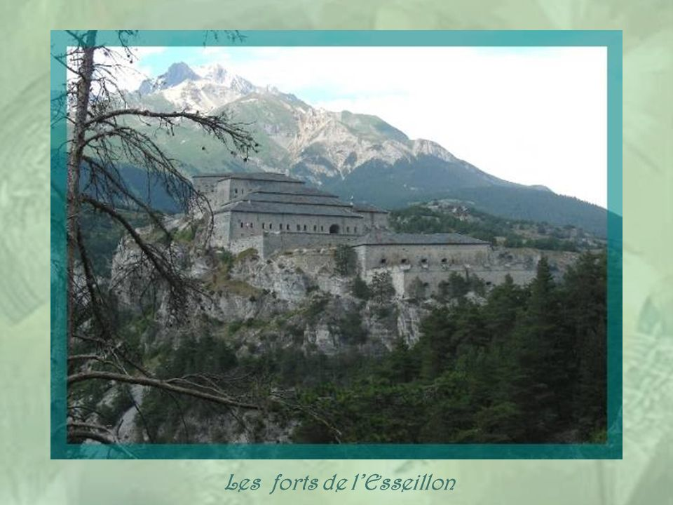 En bordure de la route on ne peut manquer les sentinelles que constituent la série des forts de lEsseillon. Ils furent construits par la maison de Sav