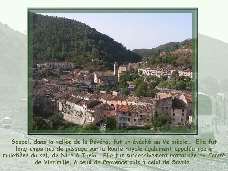 Sospel, dans la vallée de la Bévéra, fut un évêché au Ve siècle… Elle fut longtemps lieu de passage sur la Route royale également appelée route muletière du sel, de Nice à Turin.