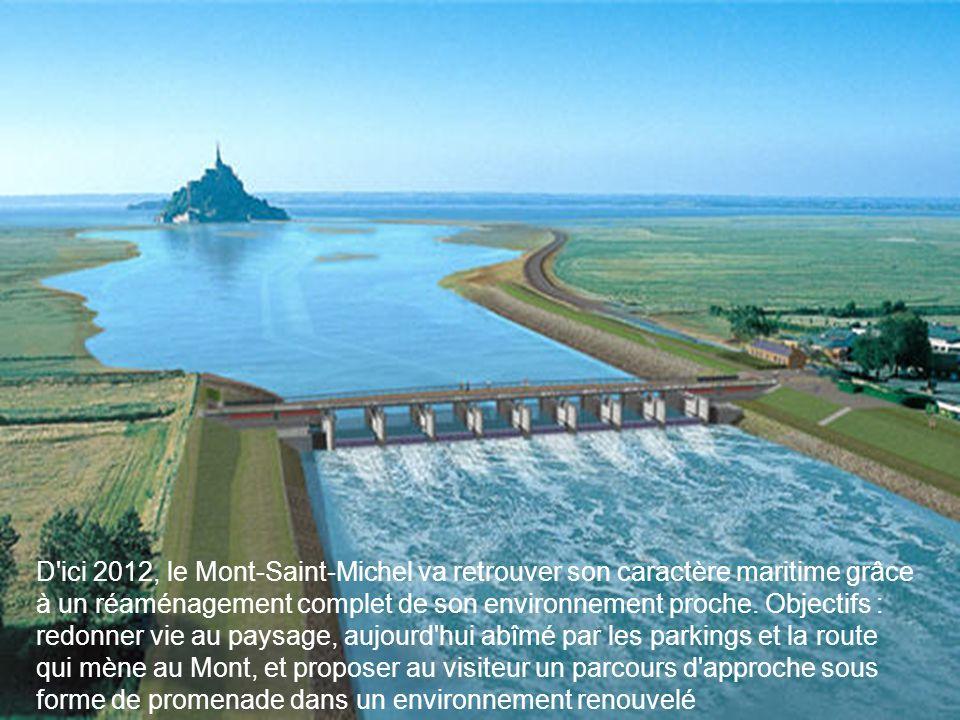 Le Mont-Saint-Michel retrouve la mer D'ici 2012, le Mont-Saint-Michel va retrouver son paysage maritime d'origine grâce à un vaste projet de réaménage