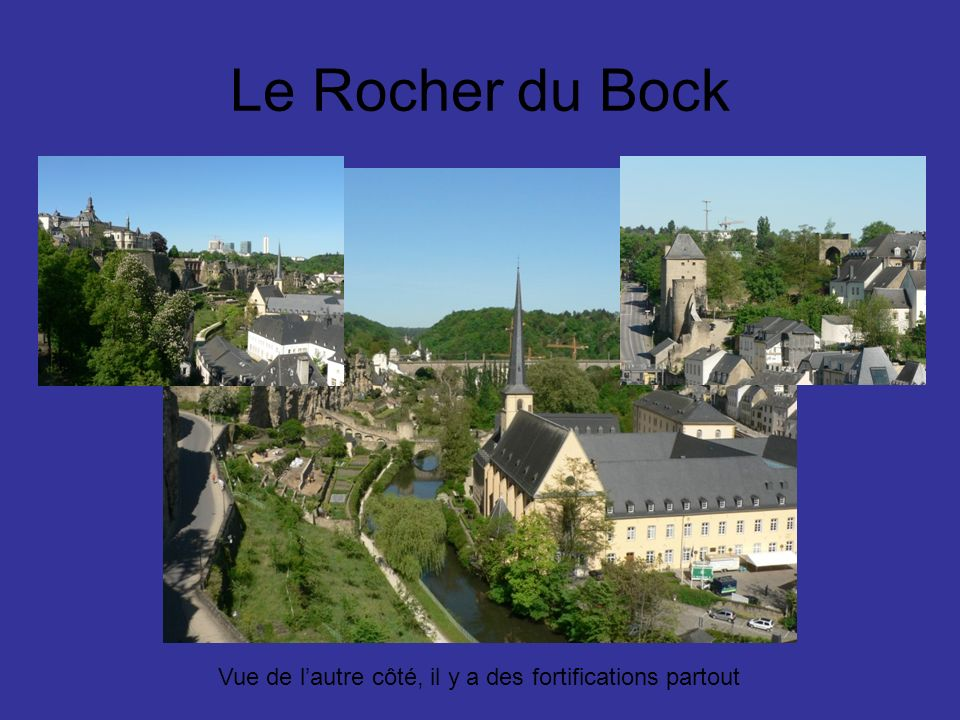 Le Rocher du Bock Vue de lautre côté, il y a des fortifications partout