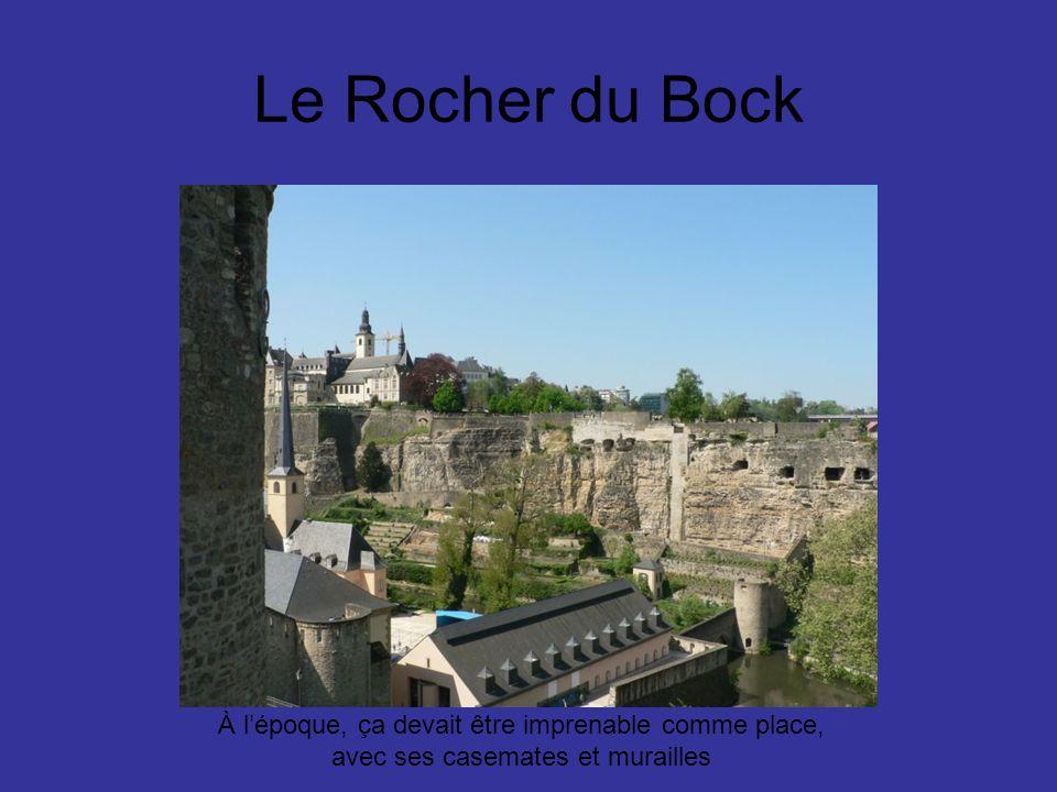 Le Rocher du Bock À lépoque, ça devait être imprenable comme place, avec ses casemates et murailles