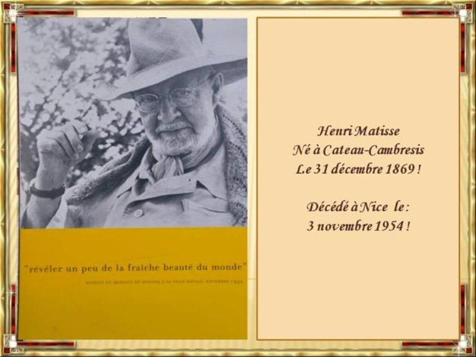 Le musée de Matisse du Cateau de Cambresis a été crée, il y a 60 ans par Matisse lui-même, dans la ville où il est né le : 31 décembre 1869.