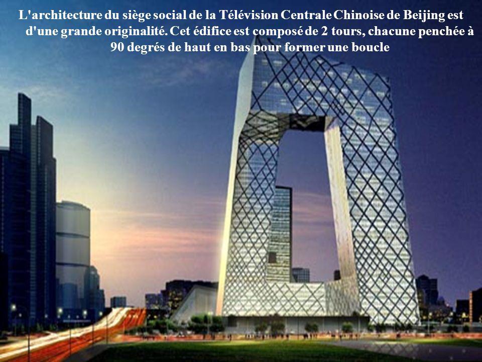 L architecture du siège social de la Télévision Centrale Chinoise de Beijing est d une grande originalité.