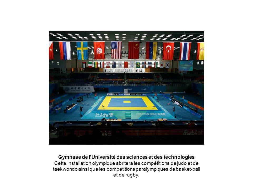 Gymnase de l'Université des sciences et des technologies Cette installation olympique abritera les compétitions de judo et de taekwondo ainsi que les