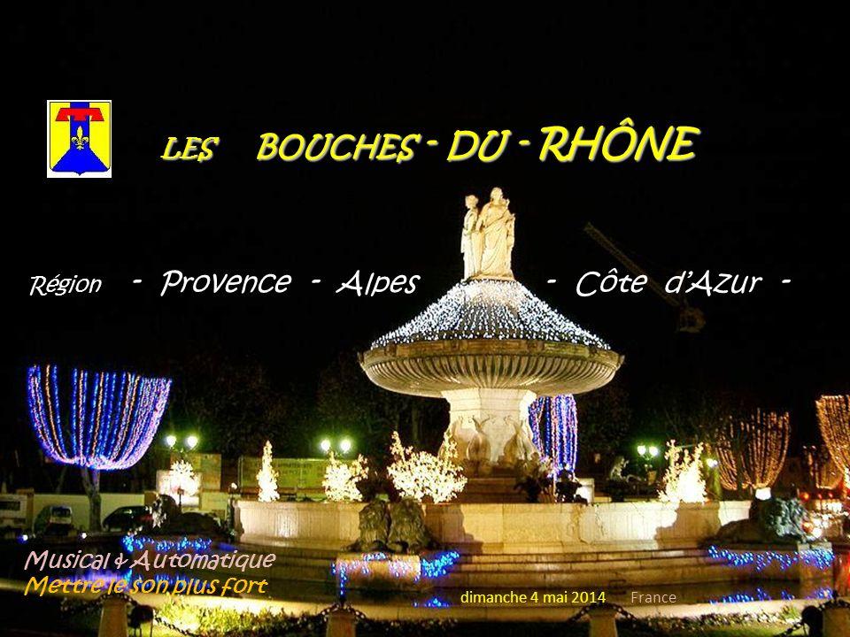 LES LES BOUCHES BOUCHES - DU DU - RHÔNE Région - Provence - Alpes - Côte dAzur - Musical & Automatique Mettre le son plus fort dimanche 4 mai 2014 France