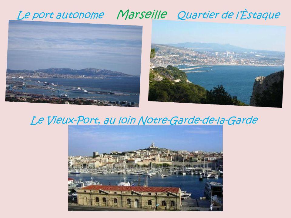Le port autonome Marseille Quartier de lÈstaque Le Vieux-Port, au loin Notre-Garde-de-la-Garde