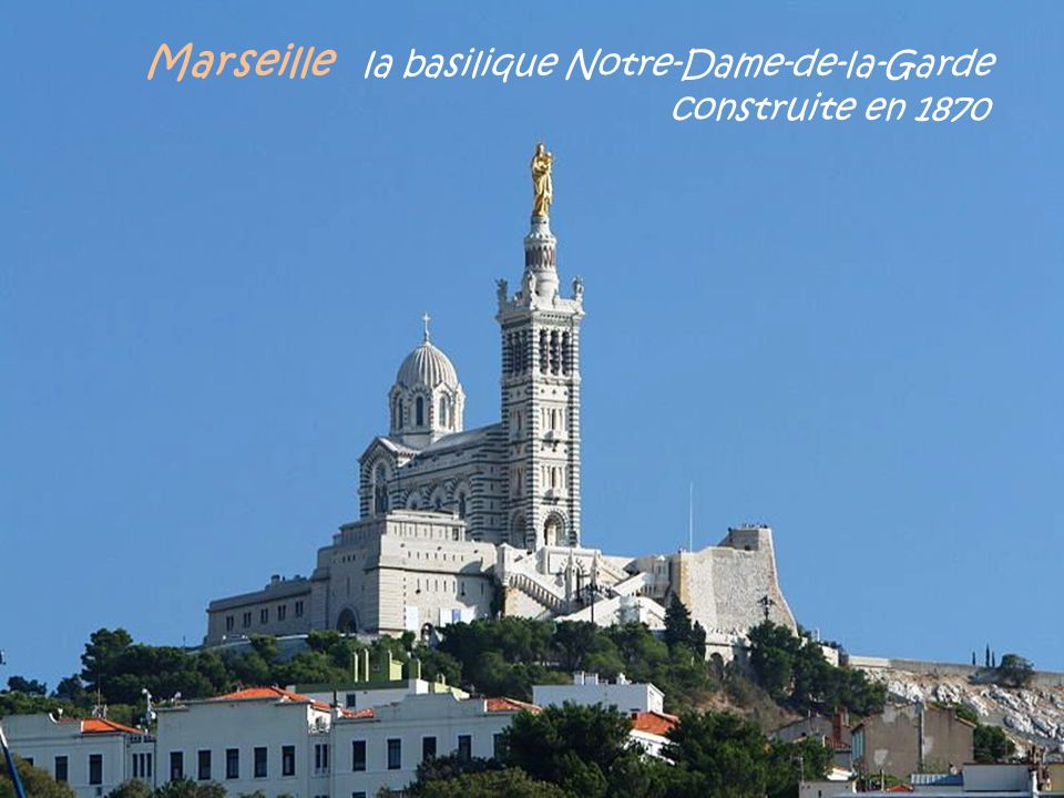 Marseille la basilique Notre-Dame-de-la-Garde. construite en 1870