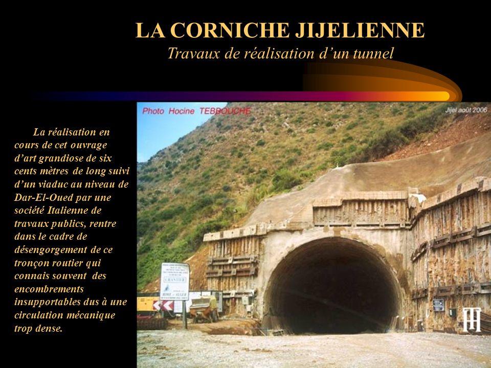LA CORNICHE JIJELIENNE Travaux de réalisation dun tunnel La réalisation en cours de cet ouvrage dart grandiose de six cents mètres de long suivi dun v