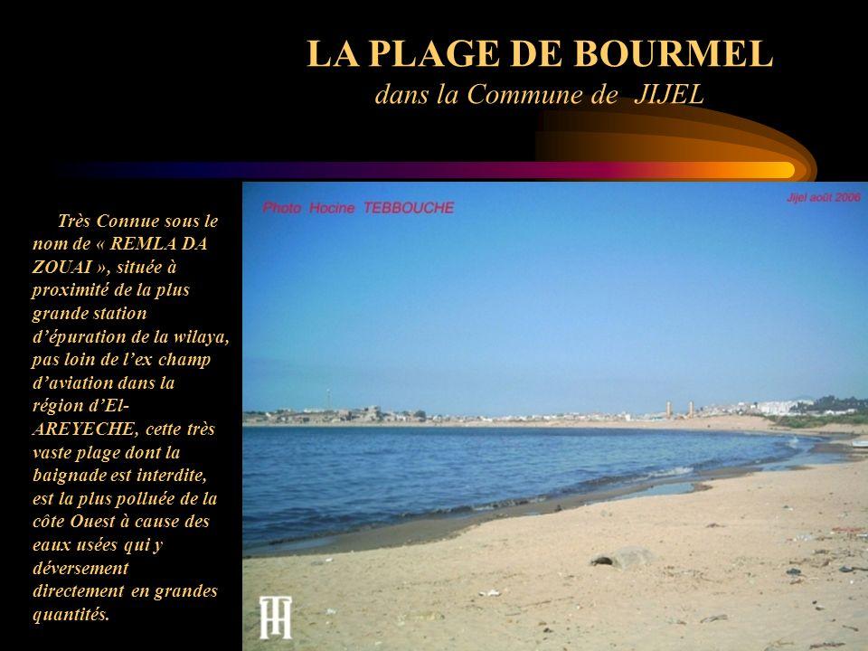 LA PLAGE DE BOURMEL dans la Commune de JIJEL Très Connue sous le nom de « REMLA DA ZOUAI », située à proximité de la plus grande station dépuration de