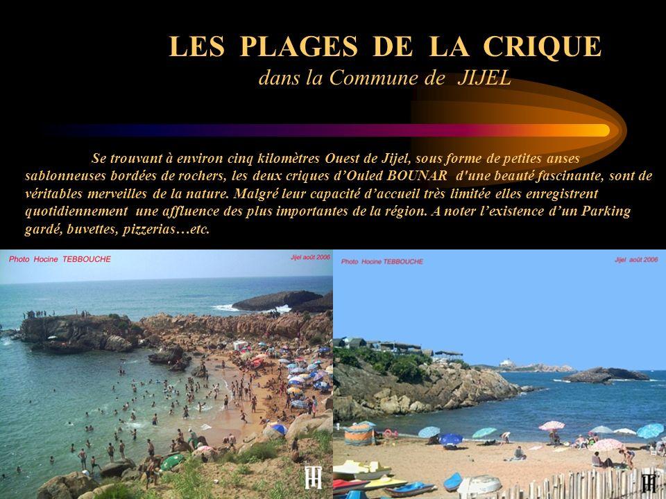 LES PLAGES DE LA CRIQUE dans la Commune de JIJEL Se trouvant à environ cinq kilomètres Ouest de Jijel, sous forme de petites anses sablonneuses bordée