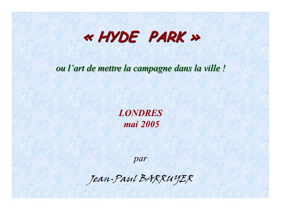 « HYDE PARK » ou lart de mettre la campagne dans la ville .