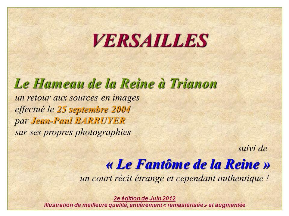 VERSAILLES Le Hameau de la Reine à Trianon un retour aux sources en images 25 septembre 2004 effectué le 25 septembre 2004 Jean-Paul BARRUYER par Jean
