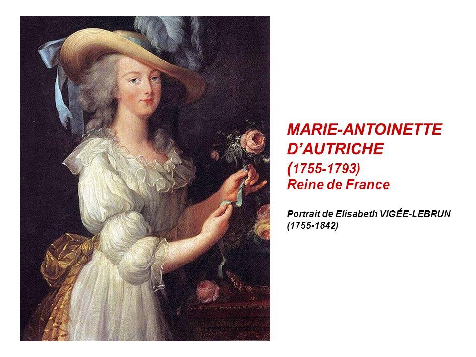 MARIE-ANTOINETTE DAUTRICHE ( 1755-1793) Reine de France Portrait de Elisabeth VIGÉE-LEBRUN (1755-1842)
