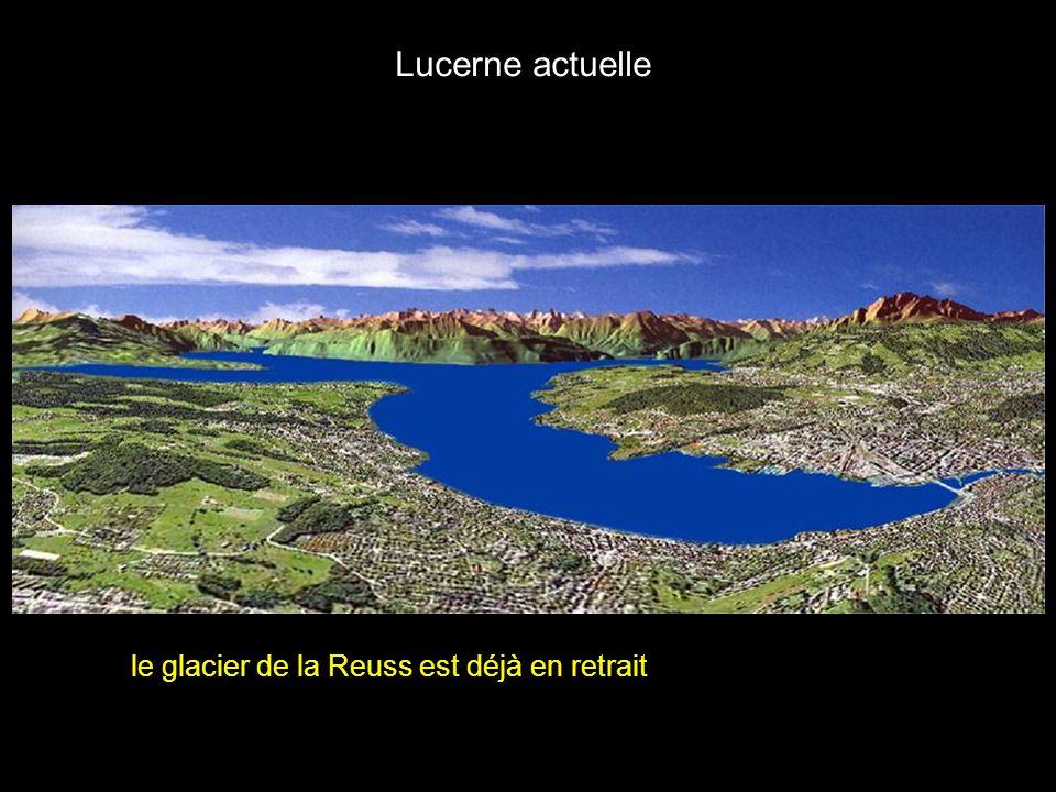 Lucerne il y a 20 000 ans le glacier de la Reuss est déjà en retrait Lucerne il y a 19 000 ans Lucerne il y a 18 000 ans Lucerne il y a 17 000 ans Luc