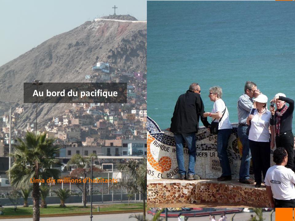 Au bord du pacifique Lima dix millions dhabitants