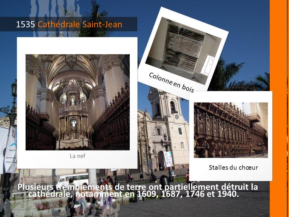 Plusieurs tremblements de terre ont partiellement détruit la cathédrale, notamment en 1609, 1687, 1746 et 1940.
