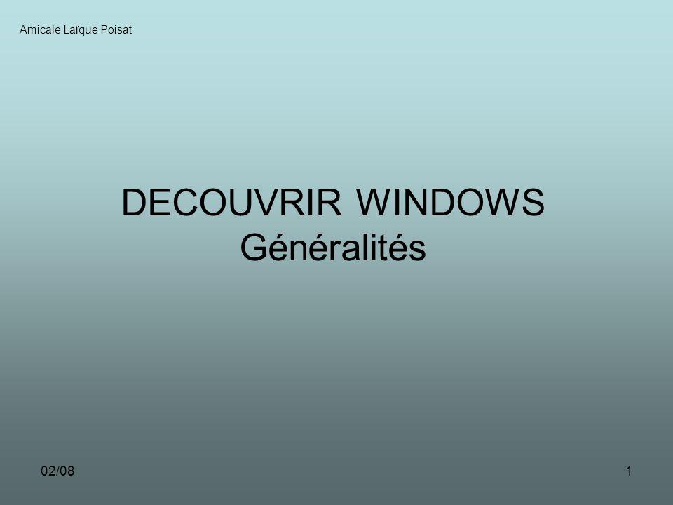 02/081 DECOUVRIR WINDOWS Généralités Amicale Laïque Poisat