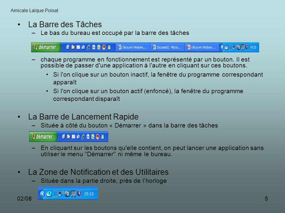 02/085 La Barre des Tâches –Le bas du bureau est occupé par la barre des tâches –chaque programme en fonctionnement est représenté par un bouton. Il e