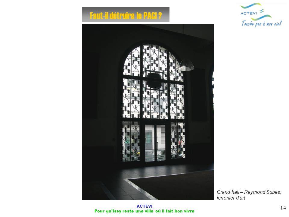 ACTEVI Pour quIssy reste une ville où il fait bon vivre 14 Faut-il détruire le PACI ? Grand hall – Raymond Subes, ferronier dart