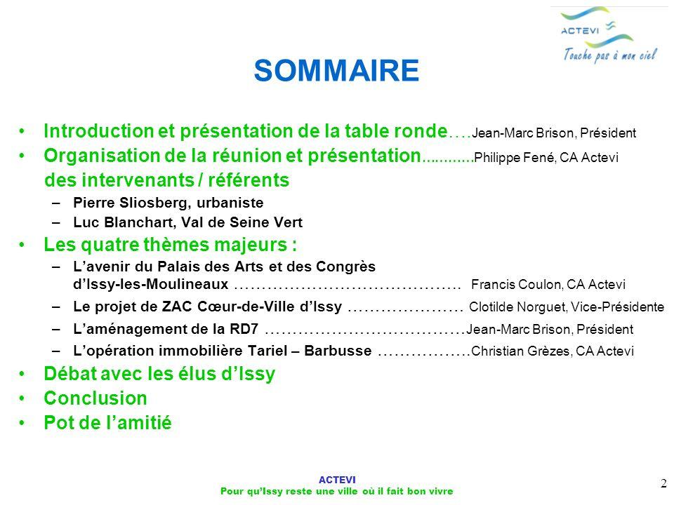 ACTEVI Pour quIssy reste une ville où il fait bon vivre 2 SOMMAIRE Introduction et présentation de la table ronde…. Jean-Marc Brison, Président Organi