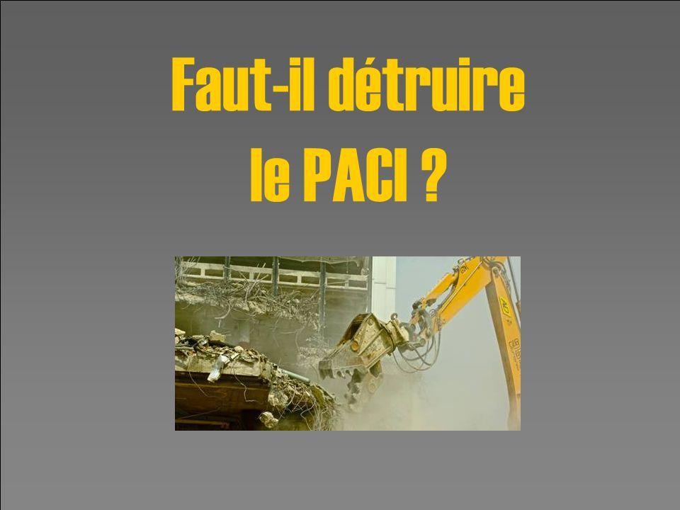 ACTEVI Pour quIssy reste une ville où il fait bon vivre 22 Faut-il détruire le PACI ?