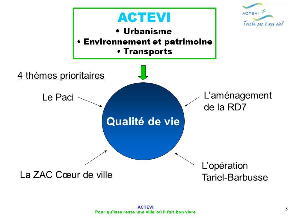 ACTEVI Pour quIssy reste une ville où il fait bon vivre 3 Qualité de vie ACTEVI Urbanisme Environnement et patrimoine Transports Le Paci La ZAC Cœur d
