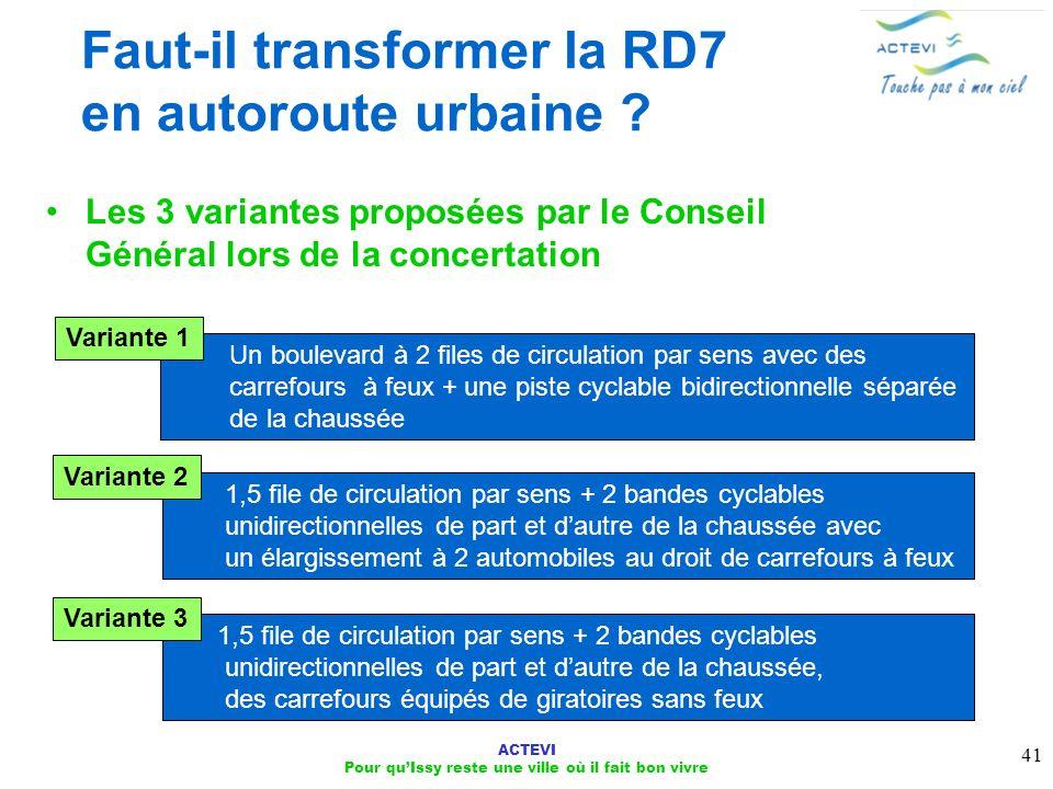 ACTEVI Pour quIssy reste une ville où il fait bon vivre 41 Faut-il transformer la RD7 en autoroute urbaine ? Les 3 variantes proposées par le Conseil