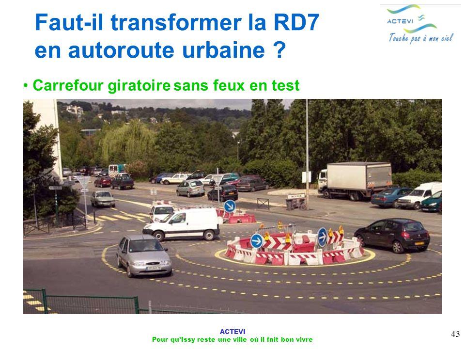 ACTEVI Pour quIssy reste une ville où il fait bon vivre 43 Carrefour giratoire sans feux en test Faut-il transformer la RD7 en autoroute urbaine ?