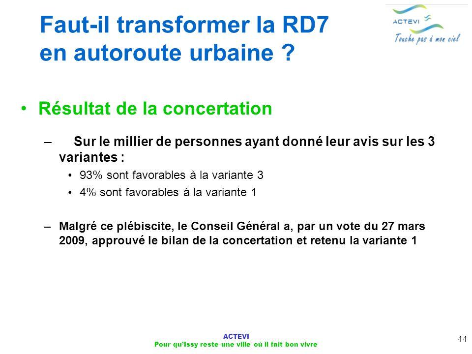 ACTEVI Pour quIssy reste une ville où il fait bon vivre 44 Faut-il transformer la RD7 en autoroute urbaine ? Résultat de la concertation – Sur le mill