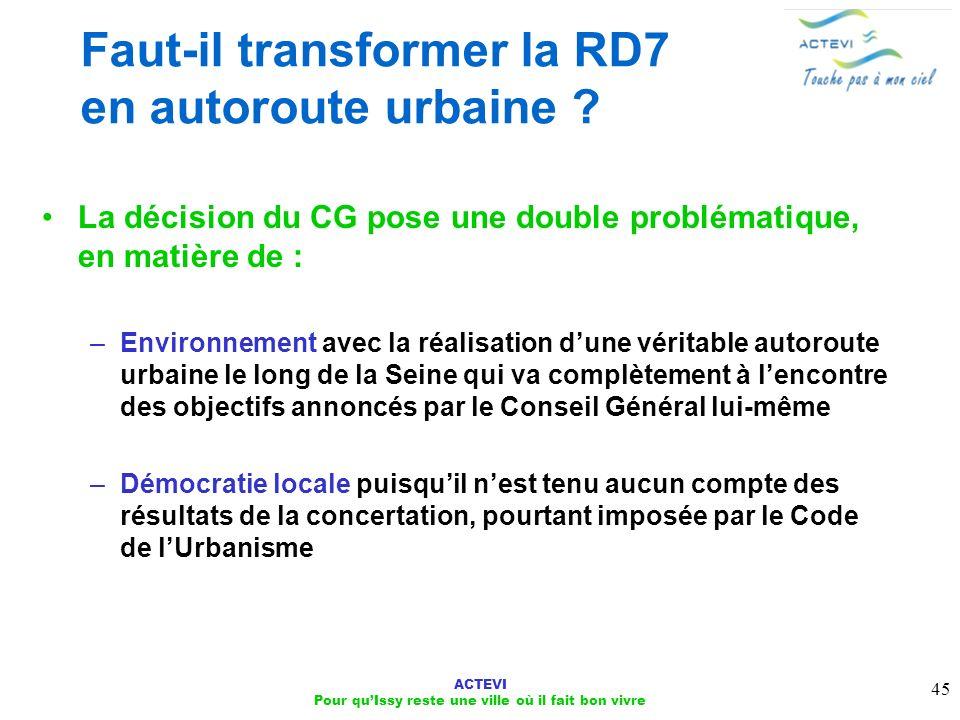ACTEVI Pour quIssy reste une ville où il fait bon vivre 45 Faut-il transformer la RD7 en autoroute urbaine ? La décision du CG pose une double problém