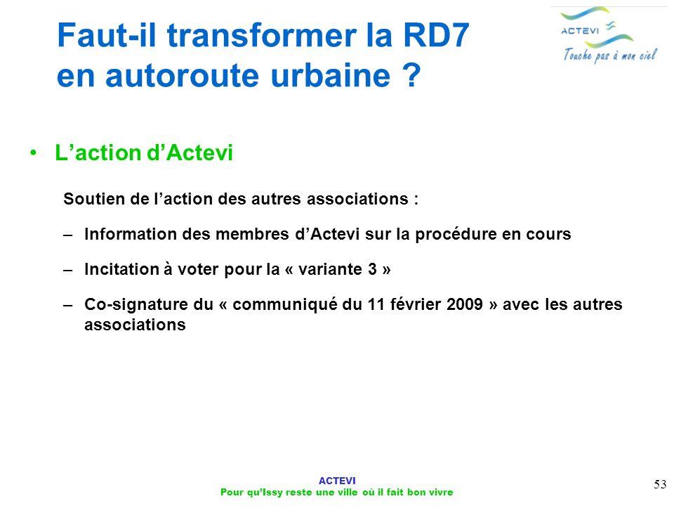 ACTEVI Pour quIssy reste une ville où il fait bon vivre 53 Faut-il transformer la RD7 en autoroute urbaine ? Laction dActevi Soutien de laction des au