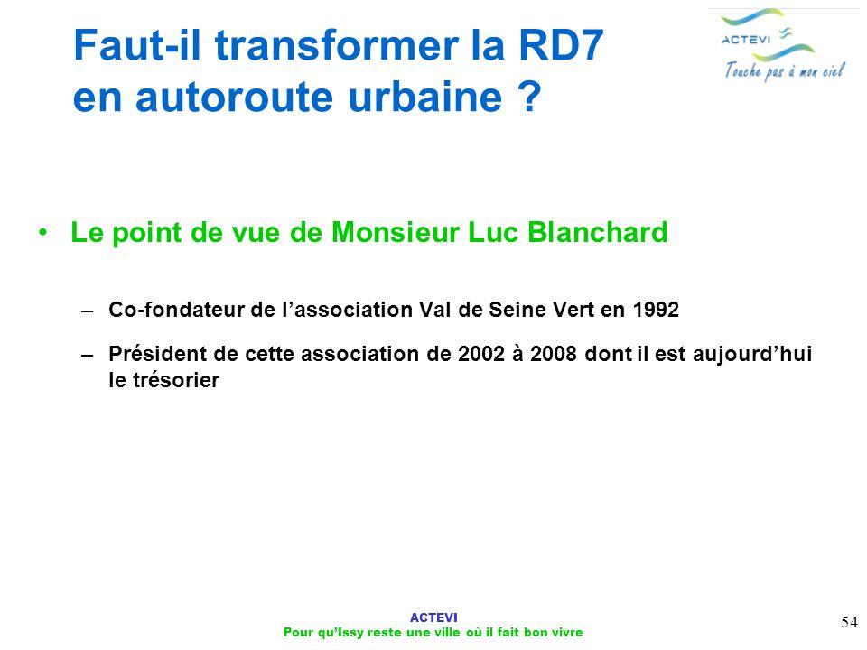 ACTEVI Pour quIssy reste une ville où il fait bon vivre 54 Faut-il transformer la RD7 en autoroute urbaine ? Le point de vue de Monsieur Luc Blanchard