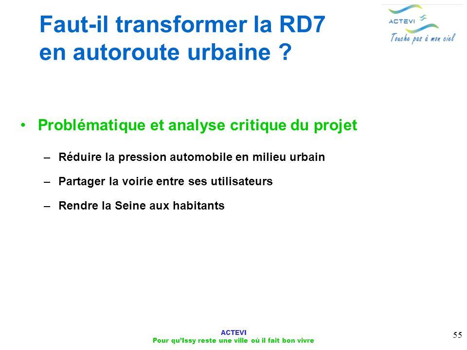ACTEVI Pour quIssy reste une ville où il fait bon vivre 55 Faut-il transformer la RD7 en autoroute urbaine ? Problématique et analyse critique du proj
