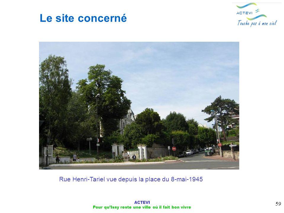 ACTEVI Pour quIssy reste une ville où il fait bon vivre 59 Le site concerné Rue Henri-Tariel vue depuis la place du 8-mai-1945