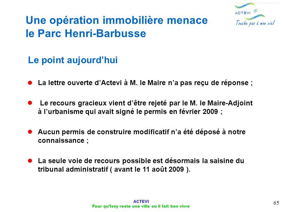 ACTEVI Pour quIssy reste une ville où il fait bon vivre 65 Une opération immobilière menace le Parc Henri-Barbusse Le point aujourdhui La lettre ouver