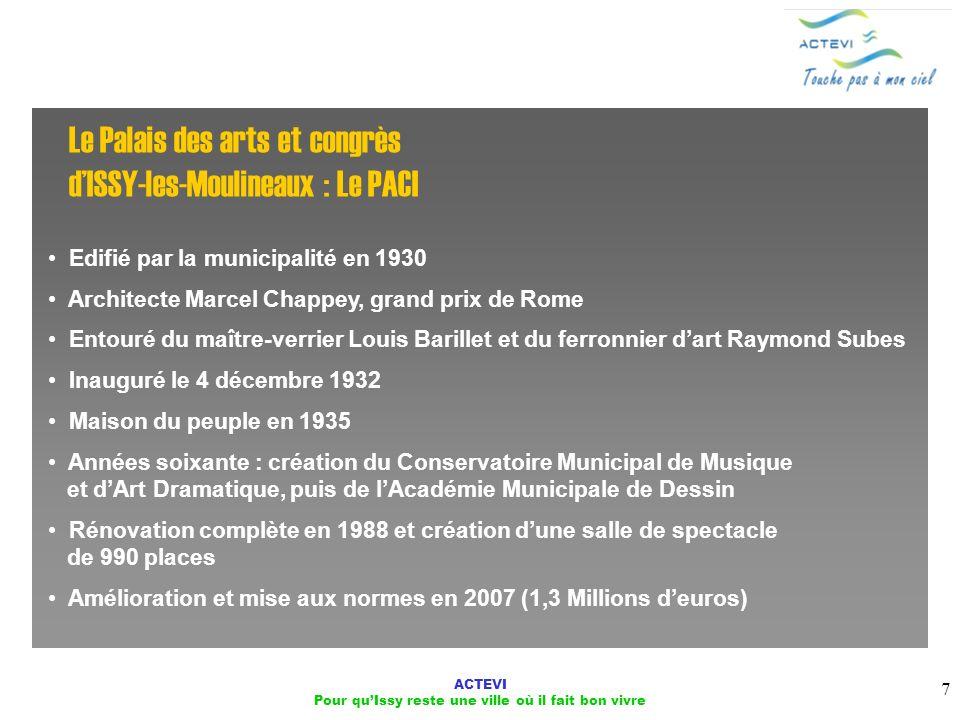 ACTEVI Pour quIssy reste une ville où il fait bon vivre 7 Le Palais des arts et congrès dISSY-les-Moulineaux : Le PACI Edifié par la municipalité en 1