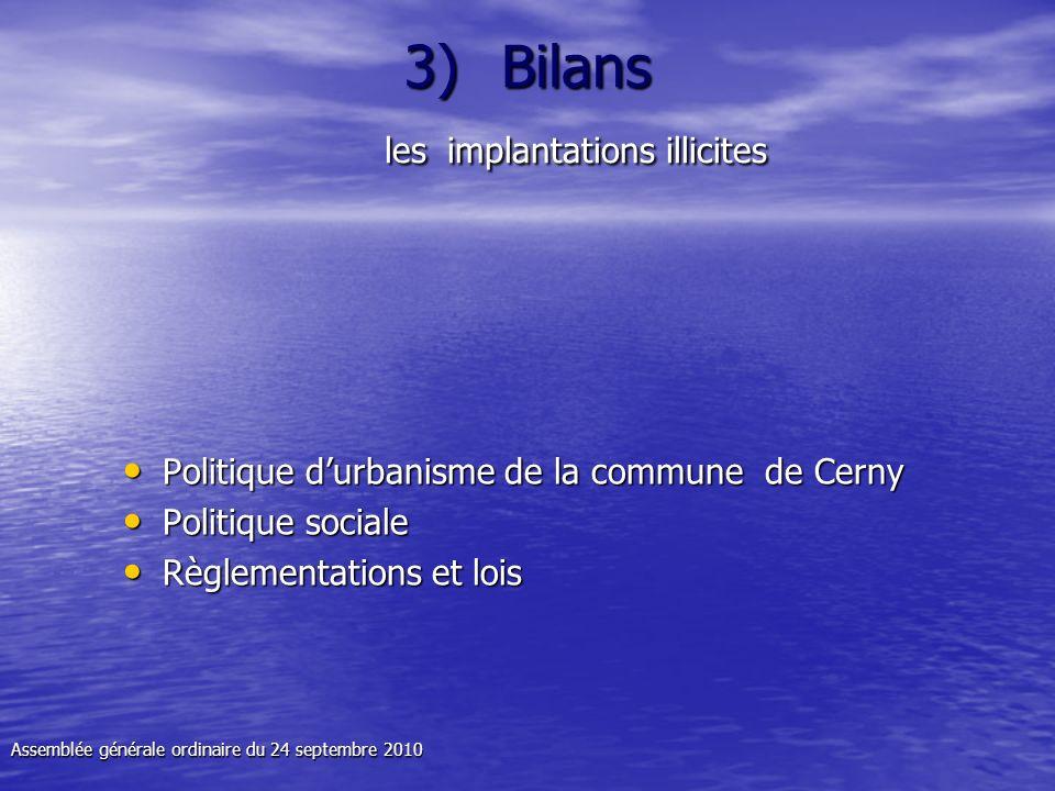 3)Bilans les implantations illicites Politique durbanisme de la commune de Cerny Politique durbanisme de la commune de Cerny Politique sociale Politiq