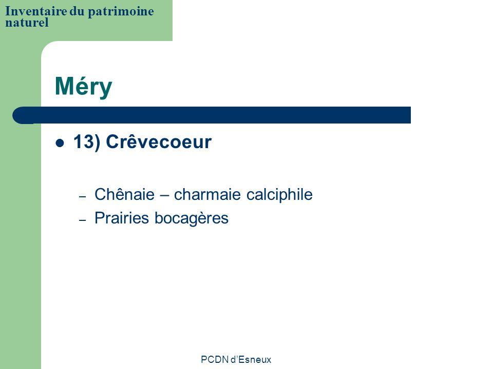 Méry 13) Crêvecoeur – Chênaie – charmaie calciphile – Prairies bocagères Inventaire du patrimoine naturel PCDN dEsneux