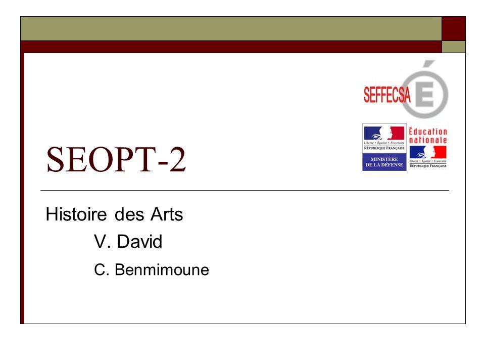 SEOPT-2 Histoire des Arts V. David C. Benmimoune