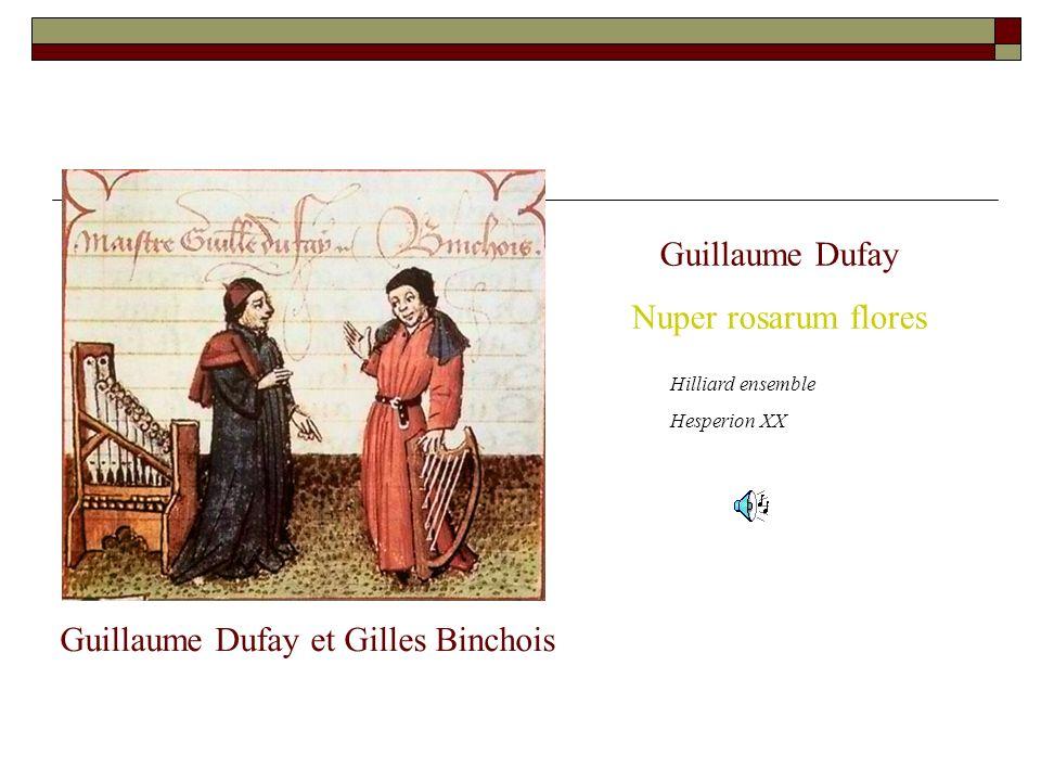 Guillaume Dufay et Gilles Binchois Hilliard ensemble Hesperion XX Guillaume Dufay Nuper rosarum flores