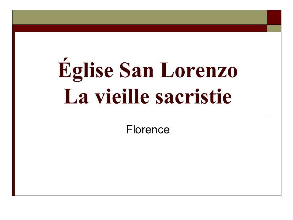 Église San Lorenzo La vieille sacristie Florence