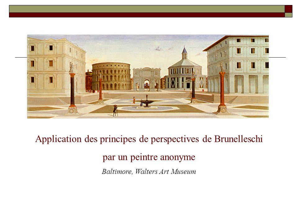 Application des principes de perspectives de Brunelleschi par un peintre anonyme Baltimore, Walters Art Museum