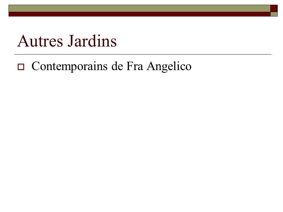 Autres Jardins Contemporains de Fra Angelico