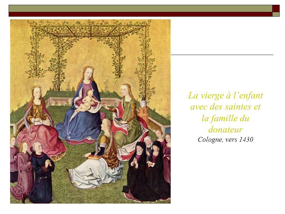 La vierge à lenfant avec des saintes et la famille du donateur Cologne, vers 1430