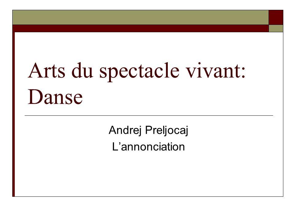 Arts du spectacle vivant: Danse Andrej Preljocaj Lannonciation