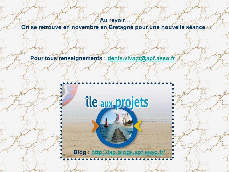 Au revoir… On se retrouve en novembre en Bretagne pour une nouvelle séance… Pour tous renseignements : denis.vivant@apf.asso.frdenis.vivant@apf.asso.f