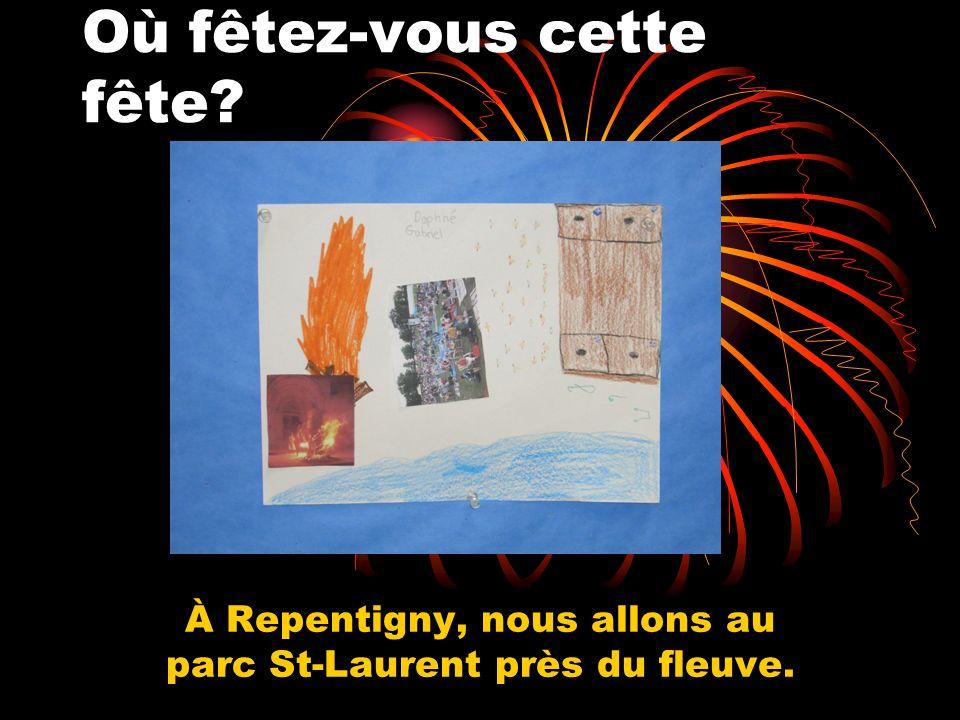 Où fêtez-vous cette fête À Repentigny, nous allons au parc St-Laurent près du fleuve.