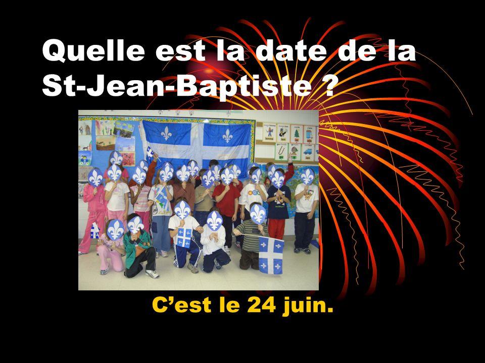 Quelle est la date de la St-Jean-Baptiste Cest le 24 juin.