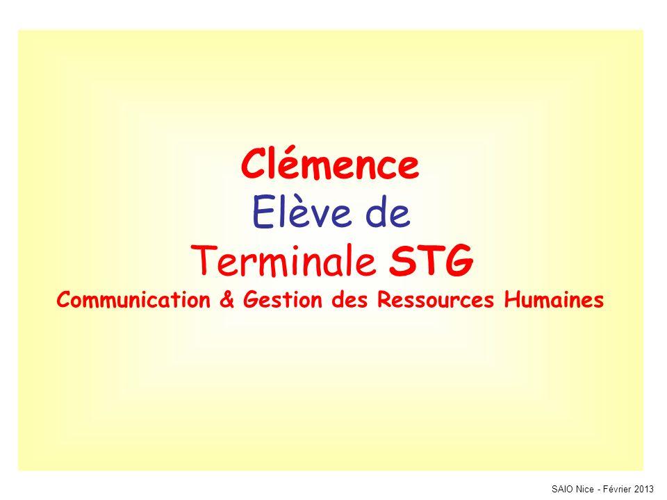 SAIO Nice - Février 2013 Clémence Elève de Terminale STG Communication & Gestion des Ressources Humaines